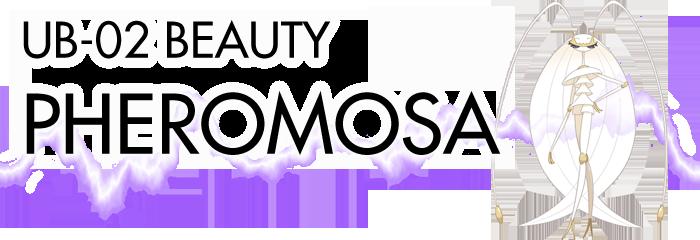 UB02 Beauty Pheromosa